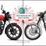 5 Best Engine Oil For Royal Enfield Bikes